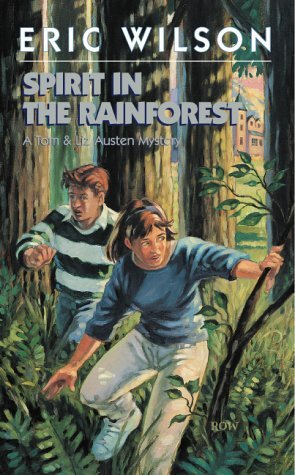 Spirit in the Rainforest (Tom & Liz Austen Mystery, Volume 7)