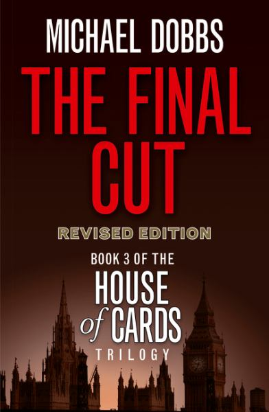 The Final Cut (House of Cards Trilogy, Bk. 3,  Revised Edition)