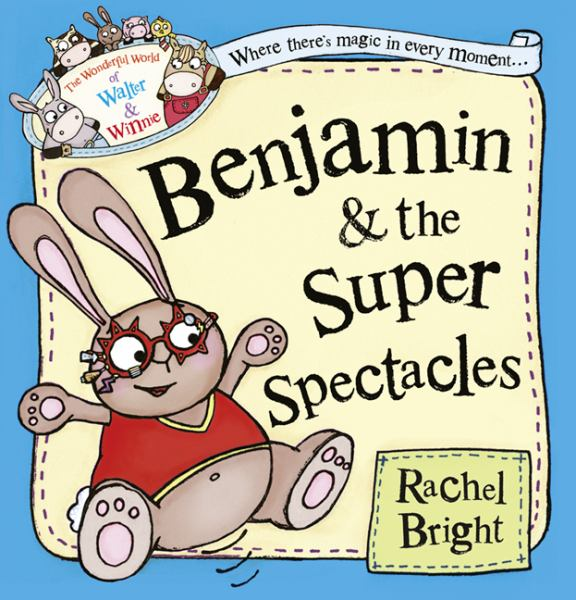 Benjamin & the Super Spectacles (The Wonderful World of Walter & Winnie)