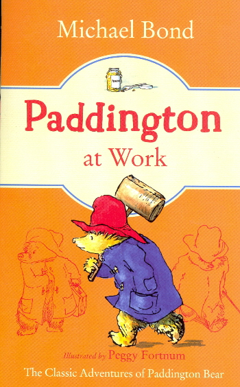 Paddington at Work (Paddington, Bk. 7)