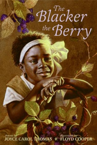 The Blacker The Berry (Ala Notable Children's Books Middle Readers)