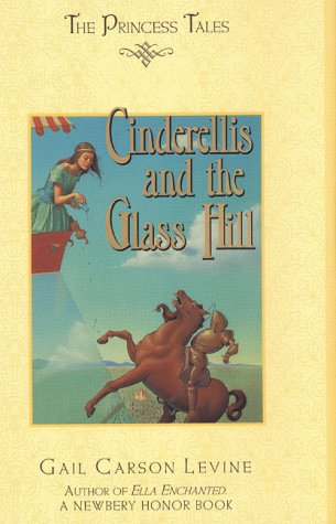 Cinderellis and the Glass Hill (Princess Tales, Bk. 4)