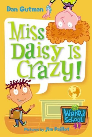 Miss Daisy Is Crazy! (My Weird School, Bk. 1)