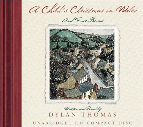 A Child's Christmas in Wales and Five Poems (Unabridged)