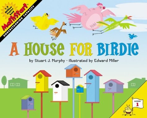A House For Birdie (MathStart, Understanding Capacity, Level 1)