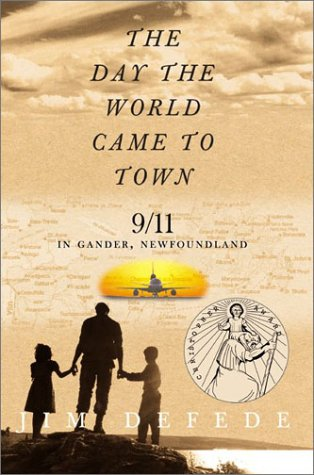The Day the World Came to Town: 9/11, In Gander, Newfoundland