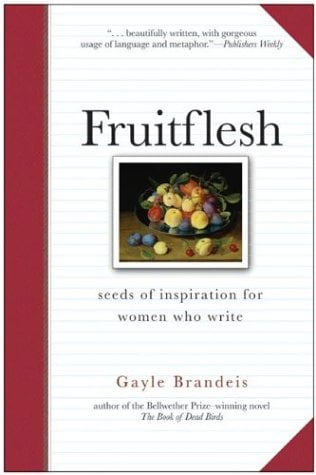 Fruitflesh: Seeds of Inspiration for Women who Write