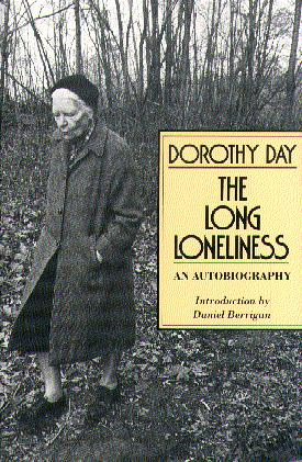 The Long Loneliness: The Autobiography of the Legendary Catholic Social Activist (Lives of Faith)