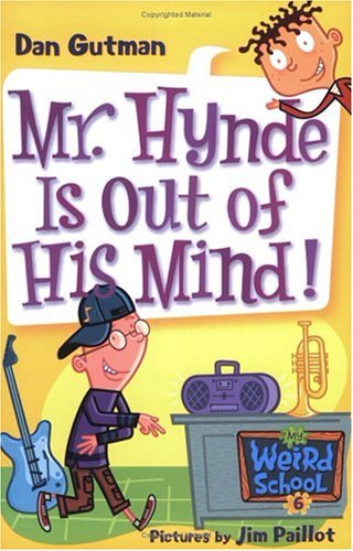 Mr. Hynde Is Out Of His Mind! (My Weird School, Bk. 6)