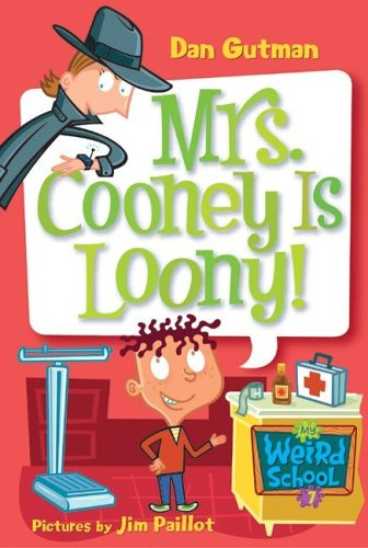 Mrs. Cooney Is Loony! (My Weird School, Bk. 7)