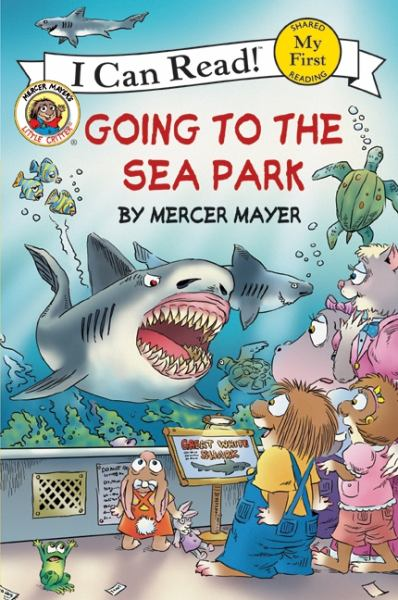 Going To The Sea Park (Little Critter, My First I Can Read Book)