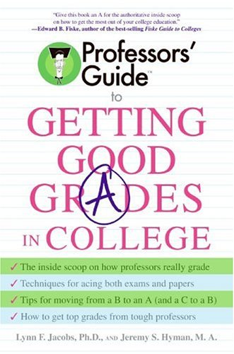 Professors' Guide to Getting Good Grades in College