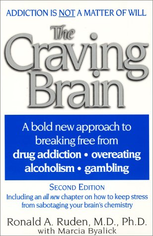 The Craving Brain: A Bold New Approach to Breaking Free from Drug Addiction, Overeating, Alcoholosm, Gambling (2nd Edition)