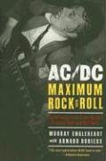 AC/DC: Maximum Rock & Roll: The Ultimate Story of the World's Greatest Rock-and-Roll Band