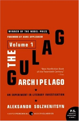 The Gulag Archipelago: An Experiment in Literary Investigation (Volume 1)