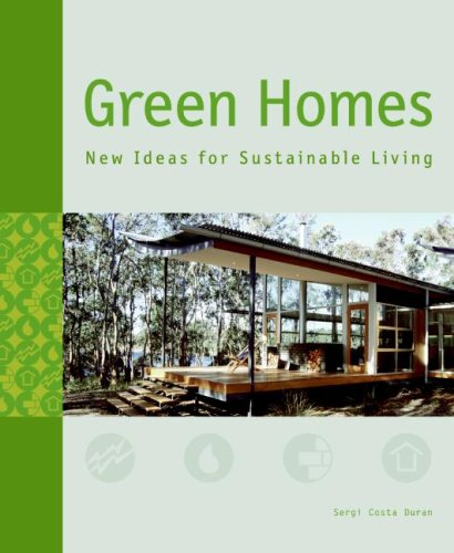Green Homes: New Ideas for Sustainable Living