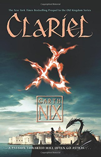 Clariel: The Lost Abhorsen (Old Kingdom, Bk. 4)