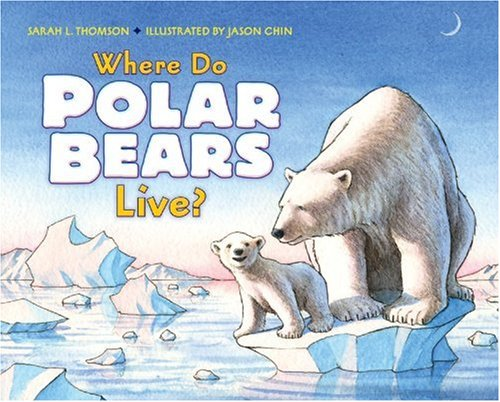 Where Do Polar Bears Live? (Let's-Read-and-Find-Out Science, Stage 2)