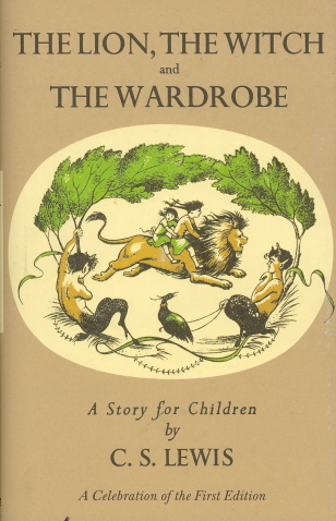 The Lion, The Witch And The Wardrobe (A Celebration Of The First Edition, Chronicles Of Narnia)