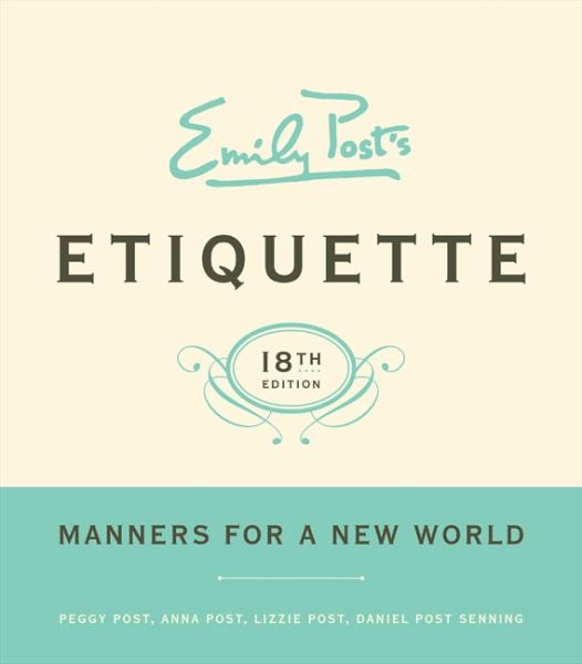 Emily Post's Etiquette- Manners For a New World
