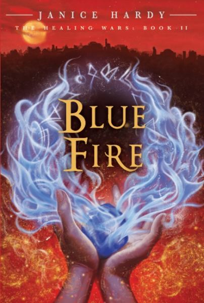 Blue Fire (the Healing Wars: Book II)
