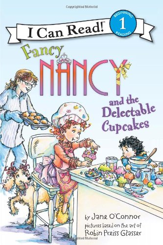 Fancy Nancy And The Delectable Cupcakes (I Can Read! Level 1)