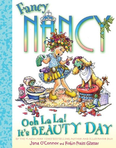 Ooh La La! It's Beauty Day (Fancy Nancy)