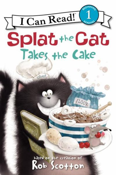 Splat the Cat Takes the Cake (I Can Read! Level 1)