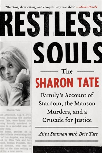 Restless Souls - The Sharon Tate Family's Account of Stardom, the Manson Murders, and a Crusade for Justice