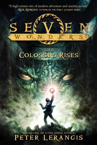 The Colossus Rises (Seven Wonders, Bk. 1)