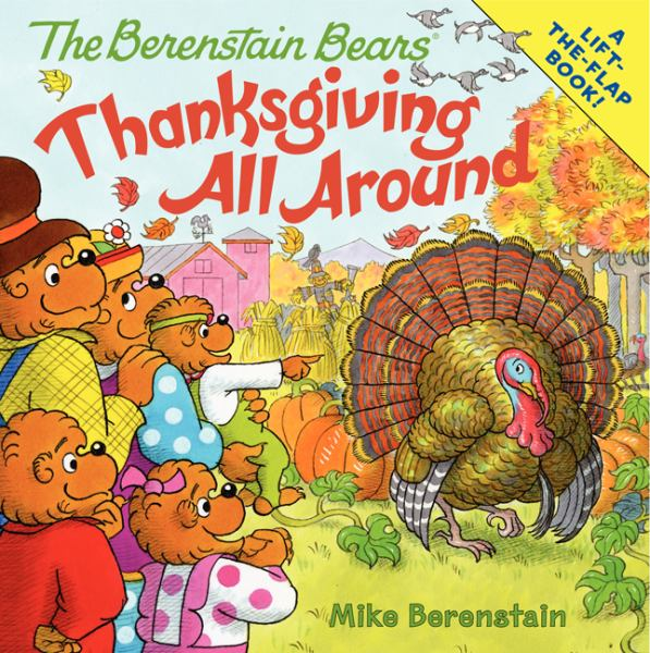 Thanksgiving All Around (Berenstain Bears Lift-the-Flap Book)