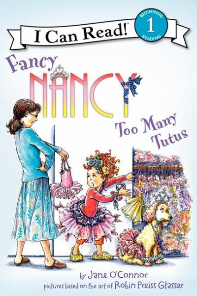 Too Many Tutus (Fancy Nancy, I Can Read!, Level 1)