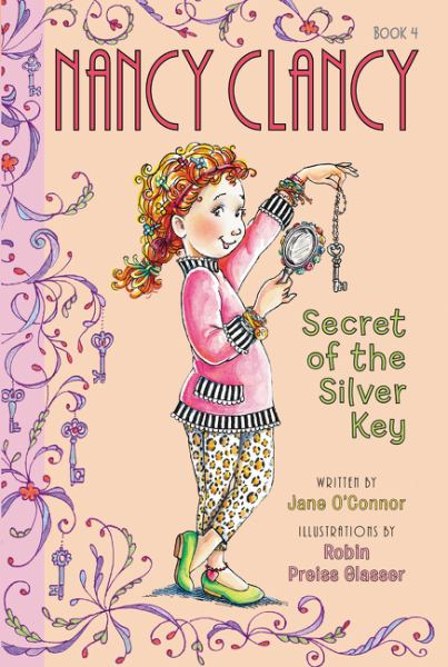 Secret of the Silver Key (Nancy Clancy, Bk. 4)