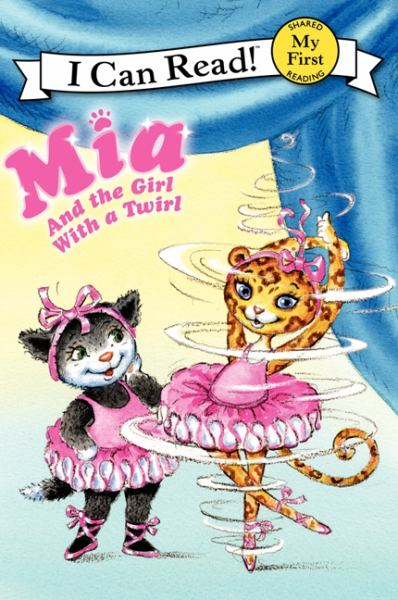 Mia and the Girl with a Twirl (My First I Can Read)