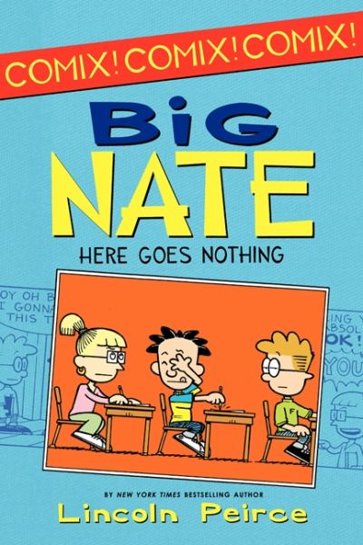 Big Nate: Here Goes Nothing (Big Nate Comix, Bk. 2)