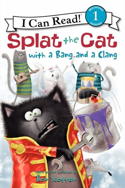 Splat the Cat with a Bang and a Clang (I Can Read! Level 1)