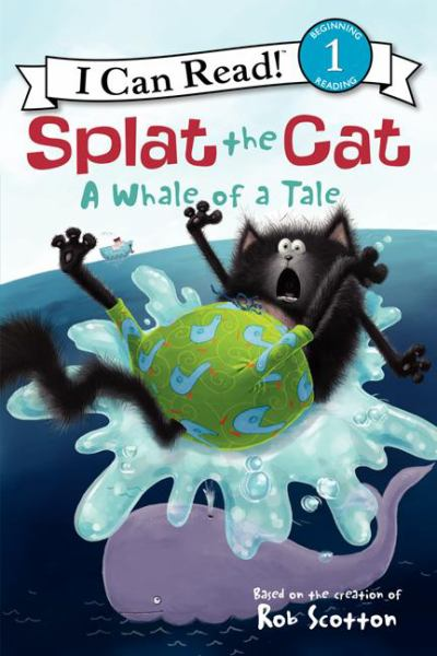 Splat the Cat: A Whale of a Tale (I Can Read! Level 1)