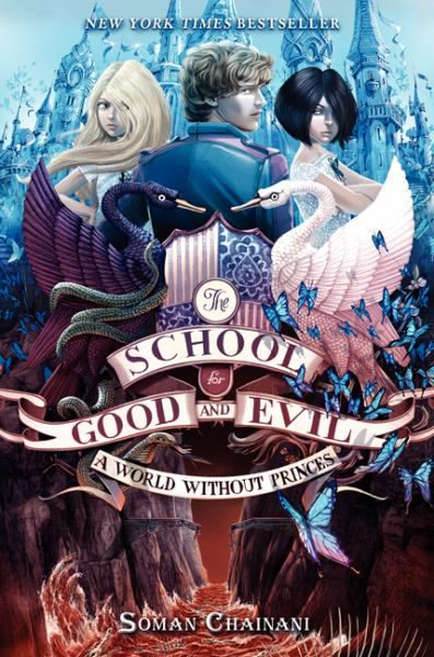 A World Without Princes (The School for Good and Evil, Bk. 2)