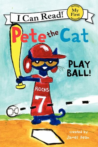 Pete the Cat: Play Ball! (I Can Read!, My First)