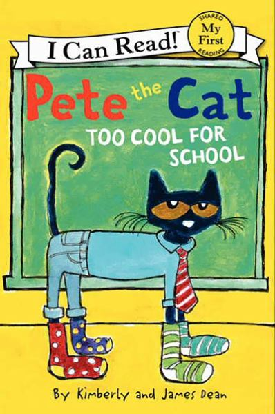 Pete the Cat: Too Cool for School (I CAn Read! My First)