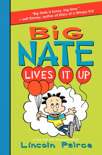 Big Nate Lives It Up (Big Nate, Bk. 7)