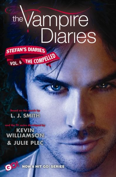 The Compelled: Stefan's Diaries (Volume 6, Vampire Diaries)