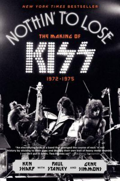 Nothin' to Lose: The Making of KIZZ 1972-1975
