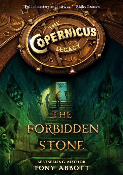The Forbidden Stone (The Copernicus Legacy, Bk. 1)
