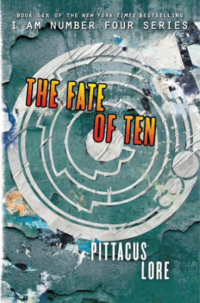 The Fate of Ten (Lorien Legacies, Volume 6)