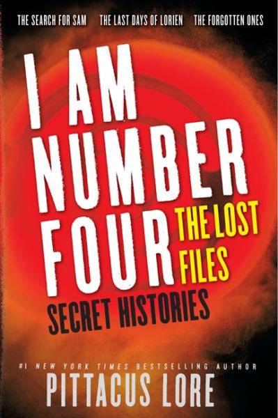 I Am Number Four: The Lost Files: Secret Histories (Lorien Legacies)