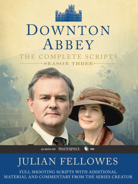 Downton Abbey: The Complete Scripts (Season Three)