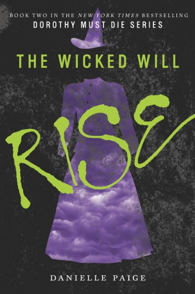 The Wicked Will Rise (Dorothy Must Die, bk. 2)