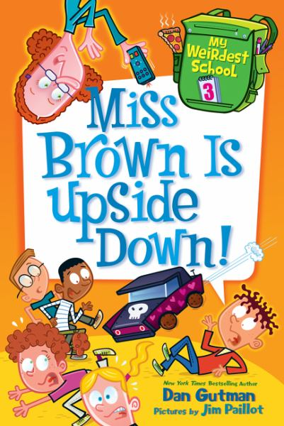 Miss Breown is Upside Down! (My Weirdest School, Bk. 3)