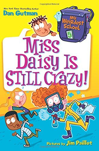 Miss Daisy is Still Crazy! (My Weirdest School, Bk. 5)